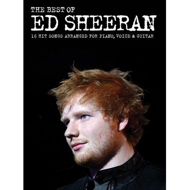 ANCORA The Best Of Ed Sheeran 16 Hits Songs Arranged For Piano, Voice & Guitar