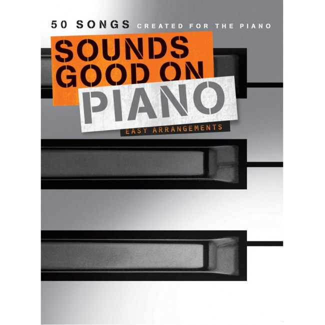 ANCORA Sounds Good On Piano 50 Songs Created For The Piano!
