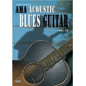AMA Acoustic Blues Guitar /CD, J.Kumlehn Schwerpunkt: Steelstring