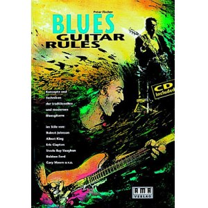 AMA Blues Guitar Rules /CD, Peter Fischer Alles über die Bluesgitarre