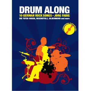 BOSWORTH Drum Along IV - 10 German Rock Songs Play-Along speziell für Drummer. Jörg Fabig
